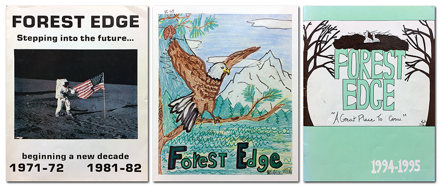 Collage of three Forest Edge yearbook covers. On the left is the cover from 1981 to 1982. It has a photograph of an astronaut on the moon planting an American flag. The title reads: Forest Edge, stepping into the future, beginning a new decade. In the center of the collage is the cover of our 1988 to 1989 yearbook. The cover features a student-drawn illustration of a bald eagle. The eagle has its wings up and is landing on the branch of a tree. A pine forest, snow-covered mountain, and blue sky with clouds are visible in the distance. The third cover is from our 1994 to 1995 yearbook. It is printed in three colors, white, brown, and pale green. In the center are the words: Forest Edge, a great place to grow. Perched on top of the word forest is a nest with a pair of baby eagles in it. The cover is flanked on both sides by a pair of trees.